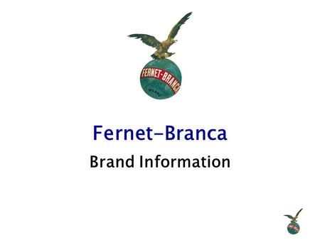 Fernet-Branca Brand Information. INFINIUM Spirits The origins of Fernet-Branca dates back to 1845 when Bernardino Branca (Great-Great-Grandfather of Count.