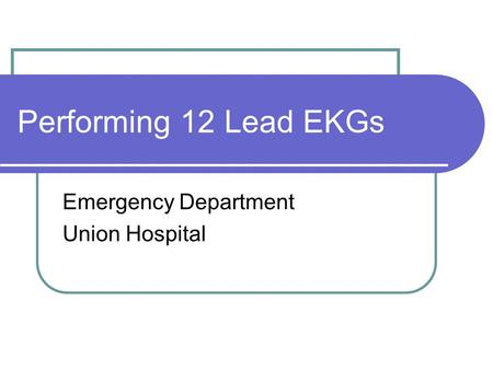 Performing 12 Lead EKGs Emergency Department Union Hospital.
