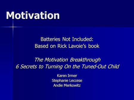 Motivation Batteries Not Included: Based on Rick Lavoie's book