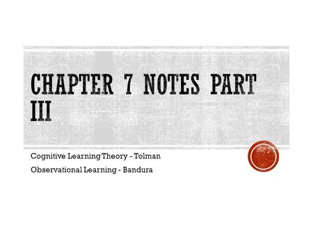 Cognitive Learning Theory - Tolman Observational Learning - Bandura
