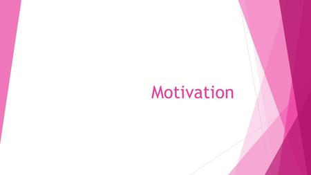 "Motivation. Focus:  Increase the likelihood that people will adhere to a program once they have started  No ""magic pill"" for motivation  Once personal."