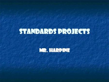 Standards Projects Mr. Harpine. Chapter Review Poster Chapter Title Chapter Title Timeline of 10 important events Timeline of 10 important events 5 pictures.