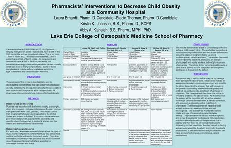 Pharmacists' Interventions to Decrease Child Obesity at a Community Hospital Laura Erhardt, Pharm. D Candidate, Stacie Thoman, Pharm. D Candidate Kristin.