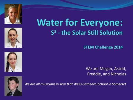 Water for Everyone: S3 - the Solar Still Solution STEM Challenge 2014