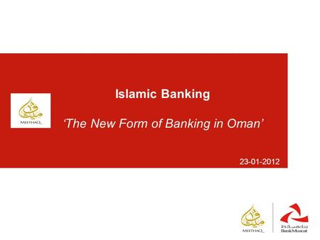 Www.bankmuscat.com 23-01-2012 Islamic Banking 'The New Form of Banking in Oman'