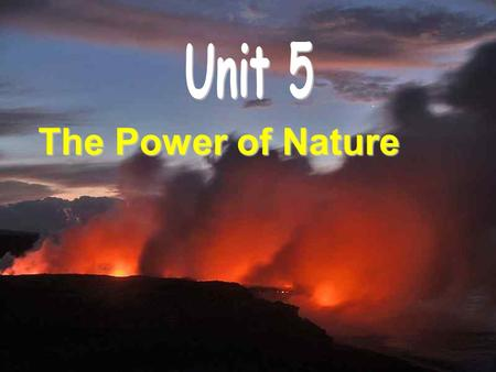 The Power of Nature. What disasters do you know ? Warming up.