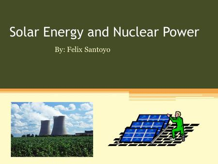 Solar Energy and Nuclear Power