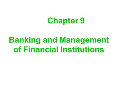 Chapter 9 Banking and Management of Financial Institutions.