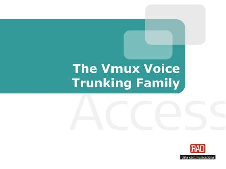 The Vmux Voice Trunking Family. Vmux Trunking Slide 2 Agenda Introduction Applications Products & Features Management Summary.