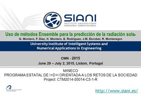 University Institute of Intelligent Systems and Numerical Applications in Engineering  CMN - 2015 June 29 – July 2, 2015, Lisbon, Portugal.
