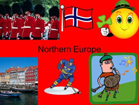 Northern Europe. Countries of Northern Europe United Kingdom Ireland Nordic Countries- Denmark, Sweden, Finland, Iceland, Norway.
