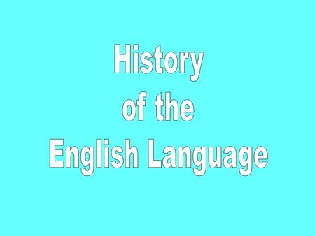 History of the English Language.