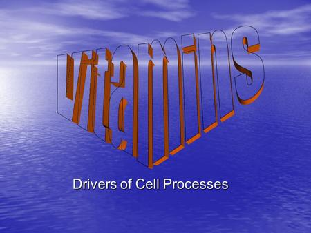 Drivers of Cell Processes