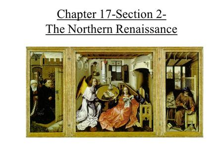 Chapter 17-Section 2- The Northern Renaissance