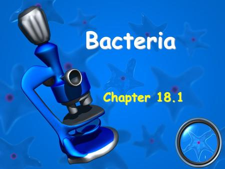 Bacteria Chapter 18.1 1. Three Domains of Life Bacteria - Cyanobacteria and eubacteria Bacteria - Cyanobacteria and eubacteria Archaea – prokaryotes living.
