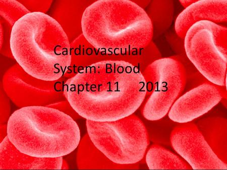 Cardiovascular System: Blood Chapter 11 2013. Blood has several important functions and unique physical characteristics. 1. Transporting dissolved gases,