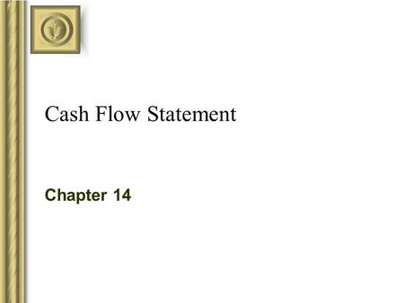 Cash Flow Statement Chapter 14. Copyright © 2003 McGraw-Hill Ryerson Limited, Canada 14-2 Explains how a company obtained and used cash during a period.