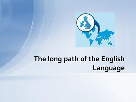 The long path of the English Language