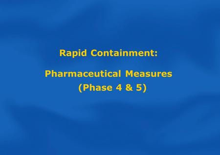Rapid Containment: Pharmaceutical Measures (Phase 4 & 5)