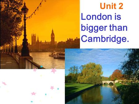 Unit 2 London is bigger than Cambridge.. north south east west northeast northwest southwest southeast.