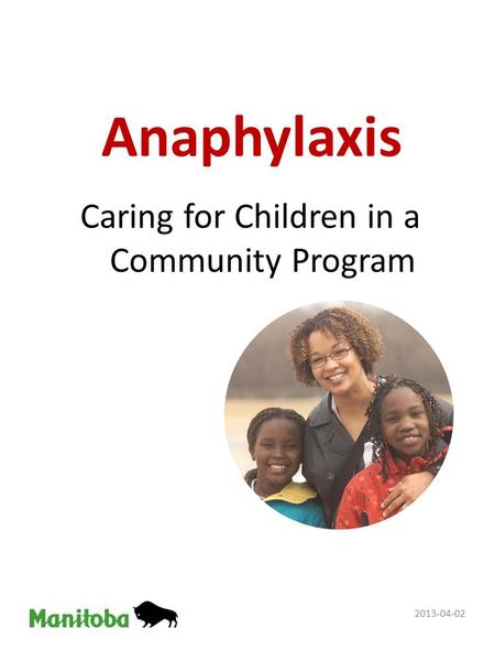 Anaphylaxis Caring for Children in a Community Program 2013-04-02.