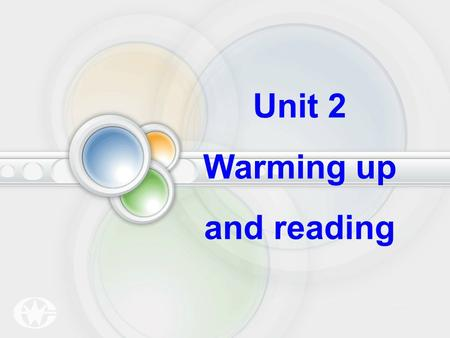 Unit 2 Warming up and reading 1.Can you name some countries in which English is spoken? Warming up – II ( 9m) Read the passage in warming up, and answer.