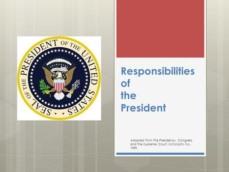 Responsibilities of the President
