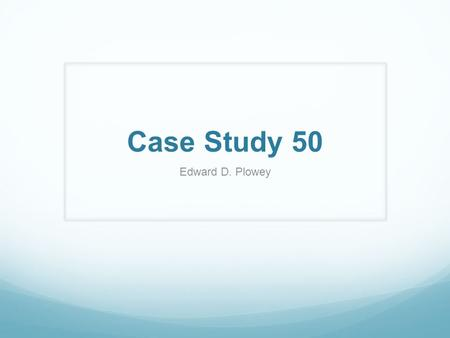 Case Study 50 Edward D. Plowey. Case History The patient is a 2 year old girl with normal birth and developmental histories who presented with new onset.