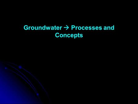 Groundwater  Processes and Concepts S. Hughes, 2003.