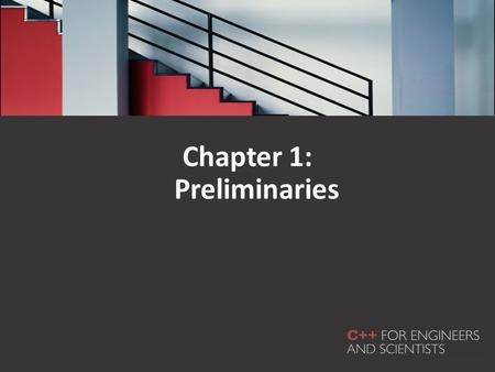 Chapter 1: Preliminaries. Objectives In this chapter, you will learn about: Unit analysis Exponential and scientific notations Software development Algorithms.