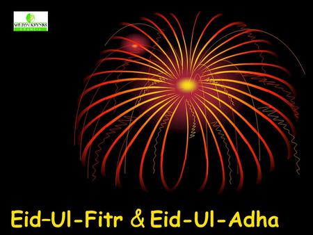Eid–Ul-Fitr & Eid-Ul-Adha. Each Eid festival is marked by the sighting of the new moon.