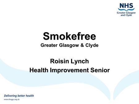 Smokefree Greater Glasgow & Clyde Roisin Lynch Health Improvement Senior.