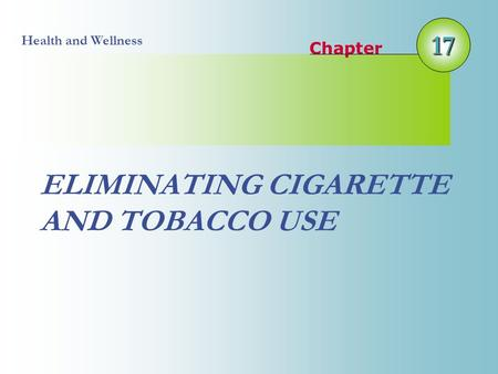 17 Chapter Health and Wellness ELIMINATING CIGARETTE AND TOBACCO USE.