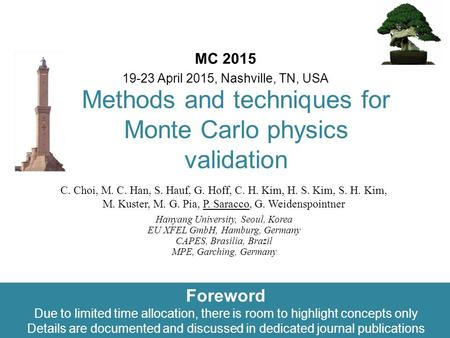 Maria Grazia Pia, INFN Genova Methods and techniques for Monte Carlo physics validation MC 2015 19-23 April 2015, Nashville, TN, USA C. Choi, M. C. Han,