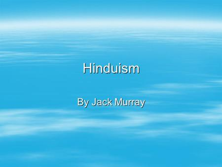 Hinduism By Jack Murray. Fact File  Place of origin: India  Fuonder: Developed from Brahminism  Sacred text: Vedas, Upanishad  Sacred building: Mandir.