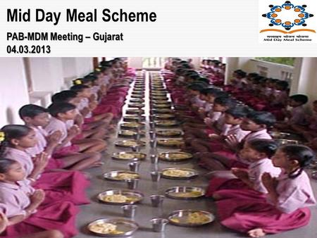 1 Mid Day Meal Scheme PAB-MDM Meeting – Gujarat 04.03.2013.