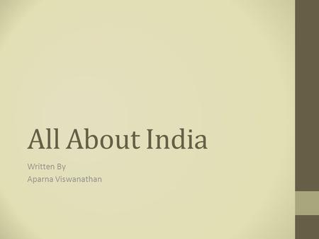 All About India Written By Aparna Viswanathan. Table of Contents Chapter 1 I like to speak in Tamil1 Chapter 2 I like to live in India2 Chapter 3 Indian.