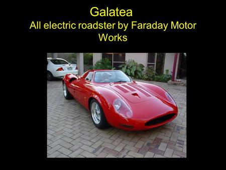 All electric roadster by Faraday Motor Works Galatea.