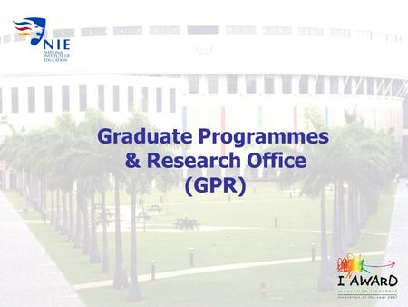 Graduate Programmes & Research Office (GPR).  Professional development courses  Postgraduate programmes; Masters, PhD  Leadership programmes Key Roles.