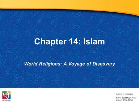 Chapter 14: Islam World Religions: A Voyage of Discovery DOC ID #: TX003951.