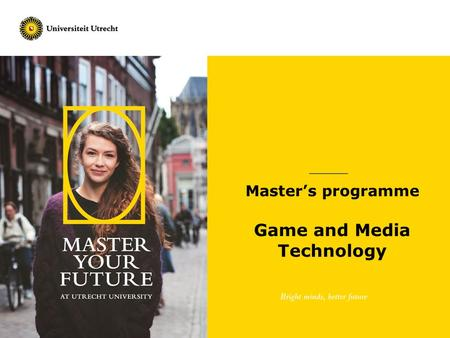 Master's programme Game and Media Technology. 10/1/20152 General Information:  Gaming and multimedia are booming industry  Increased use of gaming as.