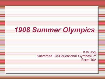 1908 Summer Olympics Kati Jõgi Saaremaa Co-Educational Gymnasium Form 10A.