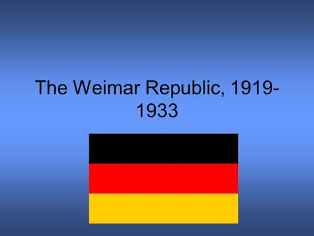 "The Weimar Republic, 1919- 1933. Leading Up to Democracy 1.Revolts of 1918 – ""The stab in the back"" 2.Abdication of Kaiser Wilhelm II 3. Military leadership."