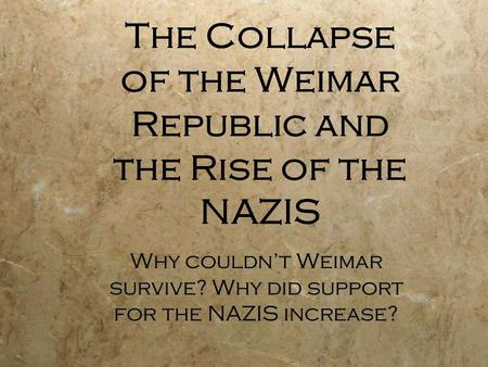 weakness in the weimar republic for the growth and rise to power of the nazi party to 1933
