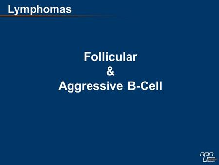 Follicular & Aggressive B-Cell Lymphomas. Five-year TTF and Response Duration (RD) According to FLIPI Risk Group R-CHOPCHOPP value TTF Low-risk83430.0019.
