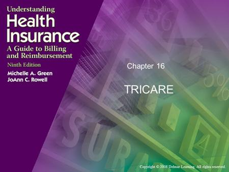 Copyright © 2008 Delmar Learning. All rights reserved. Chapter 16 TRICARE.