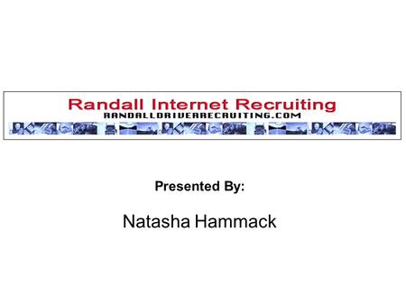 Introduction Presented By: Natasha Hammack. Network Overview Randall Publishing Co. has developed an online truck driver recruiting network in association.