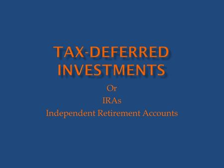 Or IRAs Independent Retirement Accounts.  Capital Gains are taxes on earnings from investments  This is considered income.