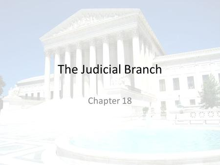 The Judicial Branch Chapter 18. THE SPECIAL COURTS Section 4.