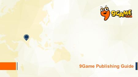 9Game Publishing Guide. Overview 9Game provides one–stop mobile games publishing service in India for worldwide game developers. India.